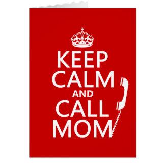 Keep Calm and Call Mom - all colours Card