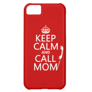 Keep Calm and Call Mom - all colours Case For iPhone 5C