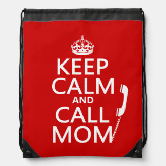 Keep Calm and Call Mom - all colours Drawstring Backpack