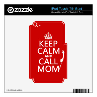 Keep Calm and Call Mom - all colours iPod Touch 4G Skins