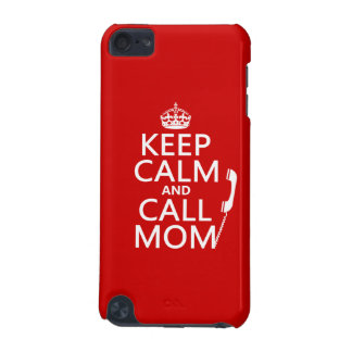 Keep Calm and Call Mom - all colours iPod Touch (5th Generation) Case