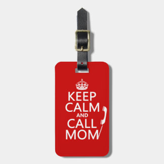 Keep Calm and Call Mom - all colours Tag For Bags