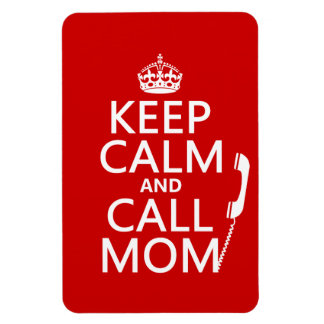 Keep Calm and Call Mom - all colours Rectangle Magnet