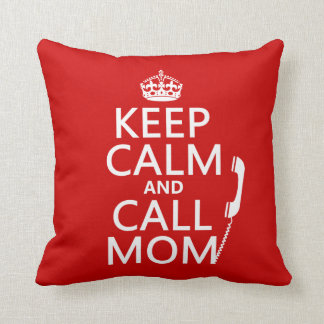 Keep Calm and Call Mom - all colours Throw Pillow