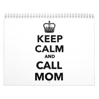 Keep calm and call Mom Calendar