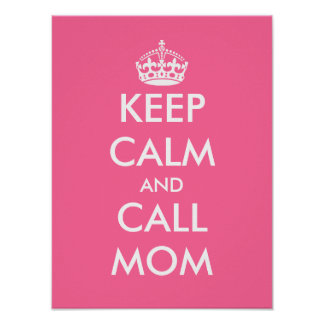 Keep calm and call mom | Customizable poster