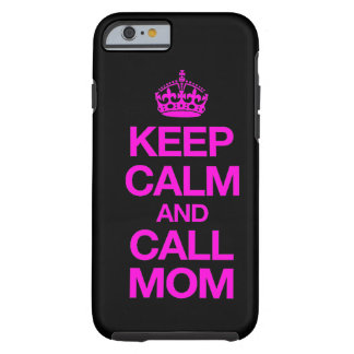 Keep Calm And Call Mom iPhone 6 case (hot pink)