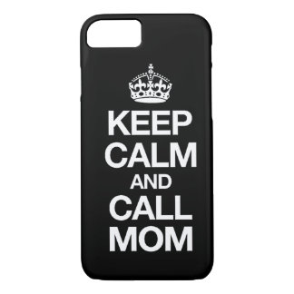 Keep Calm And Call Mom iPhone 7 case