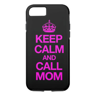 Keep Calm And Call Mom iPhone 7 case (hot pink)