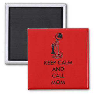 KEEP CALM AND CALL MOM MAGNET