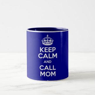 KEEP CALM AND CALL MOM TAZA DE DOS TONOS