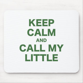 Keep Calm and Call My Little Mouse Pad