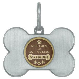 Keep Calm and Call My Mom Pet Dog Tags -  Bone
