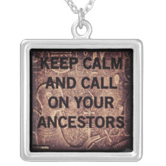 keep calm and call on your ancestors silver plated necklace