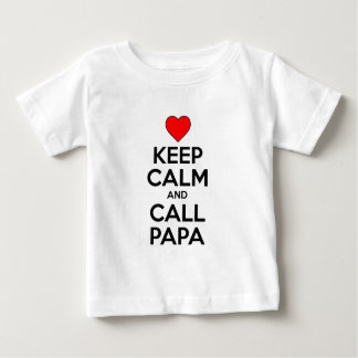 Keep Calm And Call Papa Baby T-Shirt