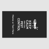 Keep Calm and Call Pest Control Exterminator Rectangular Sticker