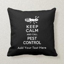 Keep Calm and Call Pest Control Exterminator Throw Pillow