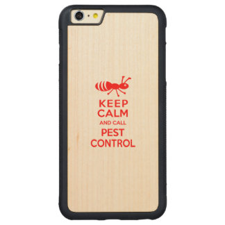Keep Calm and Call Pest Control Funny Exterminator Carved® Maple iPhone 6 Plus Bumper