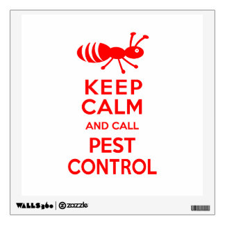 Keep Calm and Call Pest Control Funny Exterminator Wall Decal