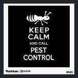 """Keep Calm and Call Pest Control Funny Exterminator Wall Sticker<br><div class=""""desc"""">Funny exterminator or pest control expert gift.  Litlte ant and the words &quot;Keep Calm and Call Pest Control.&quot;</div>"""