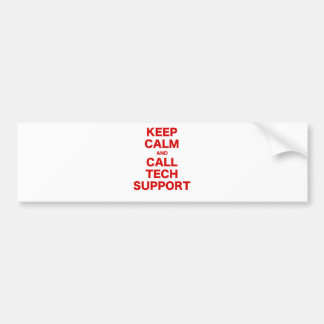 Keep Calm and Call Tech Support Bumper Stickers