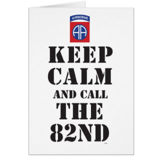 KEEP CALM AND CALL THE 82ND CARD
