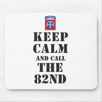 KEEP CALM AND CALL THE 82ND MOUSE PAD