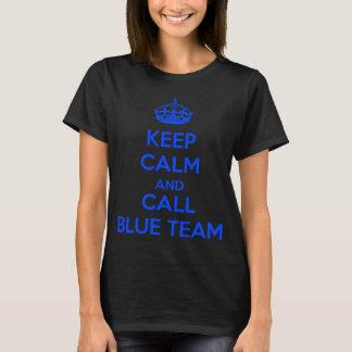 Keep calm and call the blue team T-Shirt