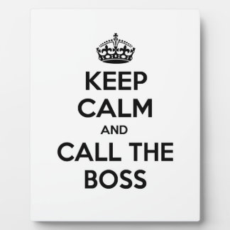 Keep Calm and Call The Boss Photo Plaques