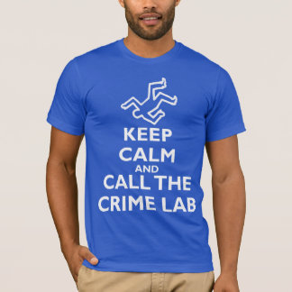 Keep Calm and Call The Crime Lab T-Shirt