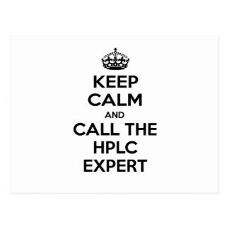 Keep Calm and Call The HPLC Expert Postcard