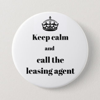 Keep Calm and Call the Leasing Agent Pinback Button
