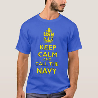 Keep Calm and Call The Navy T-Shirt