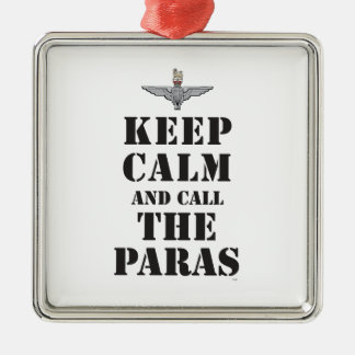 KEEP CALM AND CALL THE PARAS METAL ORNAMENT