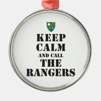 KEEP CALM AND CALL THE RANGERS METAL ORNAMENT