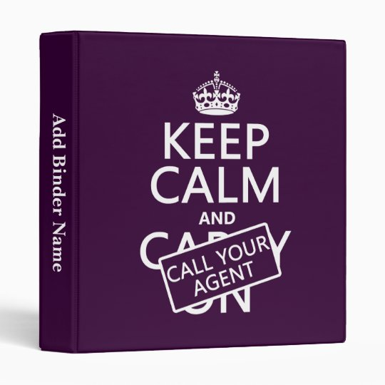 Keep Calm and Call Your Agent (any color) 3 Ring Binder