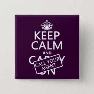 Keep Calm and Call Your Agent (any color) Button