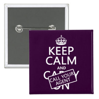 Keep Calm and Call Your Agent (any color) Buttons