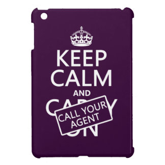 Keep Calm and Call Your Agent (any color) iPad Mini Cases