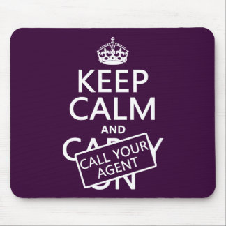 Keep Calm and Call Your Agent (any color) Mouse Pad