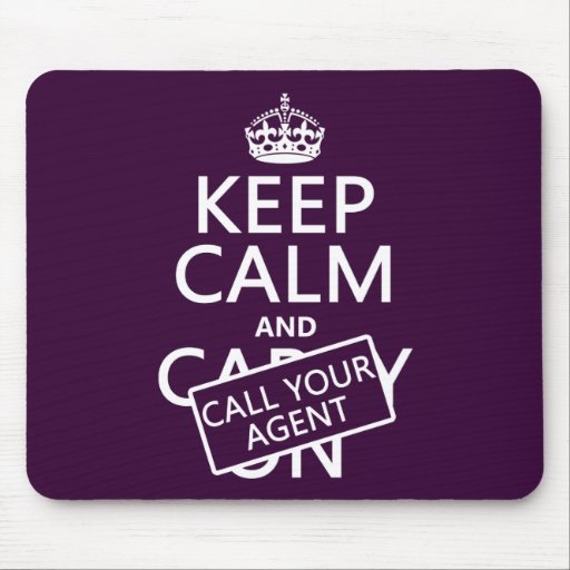 Keep Calm and Call Your Agent (any color) Mousepads
