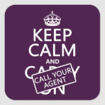 Keep Calm and Call Your Agent (any color) Square Stickers