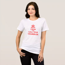 Keep Calm and Call Your Counselor T-Shirt