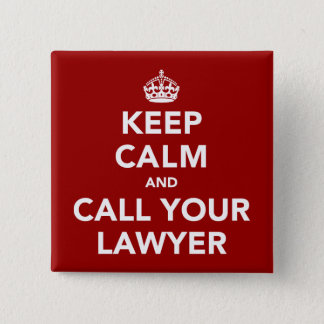 Keep Calm and Call Your Lawyer Button