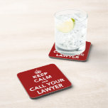 Keep Calm and Call Your Lawyer Drink Coaster