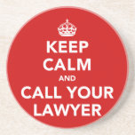 Keep Calm and Call Your Lawyer Drink Coasters