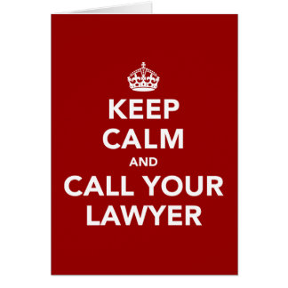 Keep Calm and Call Your Lawyer Greeting Card