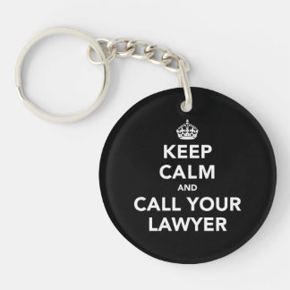 Keep Calm and Call Your Lawyer Keychain