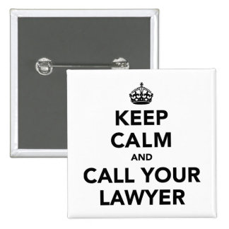Keep Calm And Call Your Lawyer Pinback Button