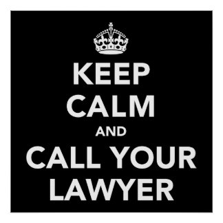 Keep Calm and Call Your Lawyer Poster